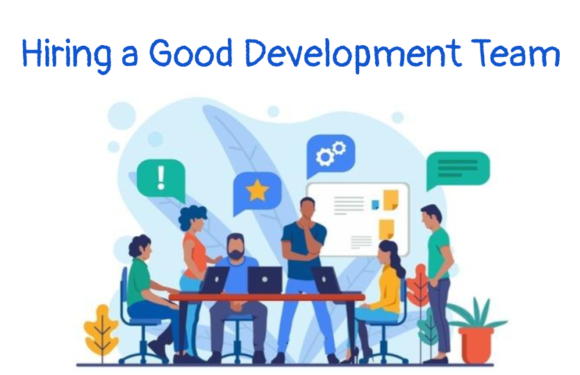 What to take care of while hiring a good development team