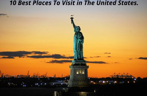 10 Best Places one must Visit in The United States.