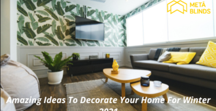Amazing Ideas To Decorate Your Home For Winter 2021