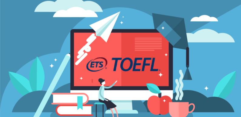 TOEFL 2021 – Eligibility criteria, Exam Pattern, Date, Score, Registration Process, Results